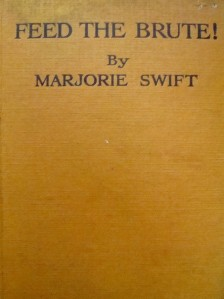 """Feed the Brute !""  by Marjorie Swift, published in London in 1925"