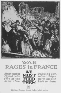 "F.H. Townsend did this poster for the United States Food Administration, probably about 1915 or 16. ""War Rages in France: They Cannot Fight & Raise Food at the Same Time : We Must Feed Them : Denying Ourselves Only a Little Means Life to Them."" American food aid in fact saved millions of Europeans both during and after the War."