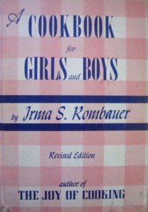 """""""Cookbook for Girls and Boys"""", by Irma S. Rombauer, first published in 1946.  She also co-authored the very famous and long-lasting """"Joy of Cooking"""""""