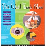 But Wait!  There's More!, by Timothy Samuelson, 2002