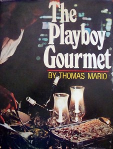 """""""The Playboy Gourmet"""" by Thomas Mario, first published in 1961"""