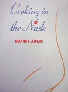 """""""Cooking in the Nude - Red Hot Lover"""", edited by Cameron Brown and Kahterine Neale, 1987"""