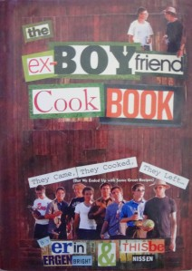"""The Ex-Boyfriend Cook Book"" by Erin Ergenbright and Thisbe Nissen"