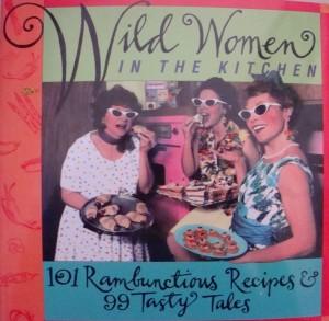 """""""Wild Women in the Kitchen"""" from The Wild Women Association, 1996"""