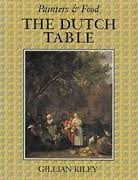 """The Dutch Table - Painters & Food"", by Gillian Riley, 1994"