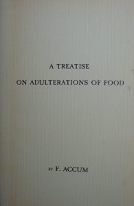 "Frederick Accum's ""A Treatise on Adulterations of Food"", which he published in 1820"