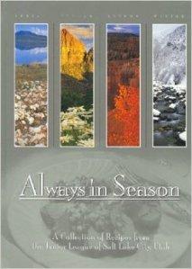 """""""Always in Season"""" by the Junior League of Salt Lake City, Utah, 1999"""