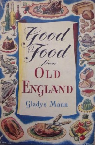 """Good Food from Old England"", by Gladys Mann, published in 1956"