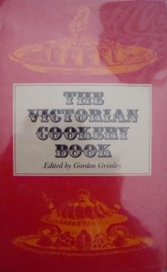 """The Victorian Cookery Book"", edited by Gordon Grimley"