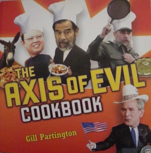 """The Axis of Evil Cookbook"" by Gill Partington"