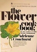 """The Flower Cook Book"" by Adrienne Crowhurst"