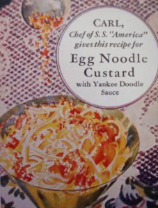 """Egg Noodle Custard with Yankee Doodle Sauce"".  Wow  (Photo Credit:  The Jean Rich Cook Book)"