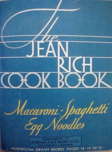 """The Jean Rich Cook Book"", published around 1930 by Fontana Foods (Photo Credit:  The Jean Rich Cook Book)"