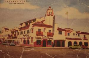 Caesar Cardini's restaurant and hotel in Tijuana, Mexico, many years ago (Photo Credit:  www.blogs.ocweekly.com)
