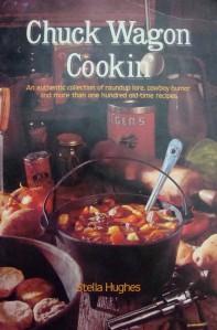"""Chuck Wagon Cookin'"" by Stella Hughes"