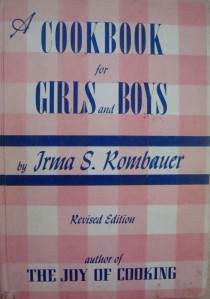 """A Cookbook for Girls and Boys"" by Irma S. Rombauer, 1952"