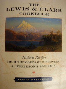 """The Lewis & Clark Cookbook"" by Leslie Mansfield"