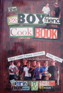 """""""The Ex-Boyfriend Cookbook"""" by Erine Ergenbright and Thisbe Nissen, 2002"""