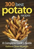 """300 Best Potato Recipes"" by Kathleen Sloan-McIntosh"