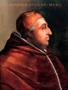 Pope Alexander VI (Photo Credit:  www.ranker.com)